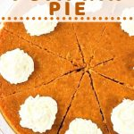whole pumpkin pie cut into wedges with a text overlay that says crustless pumpkin pie nowcookthis.com