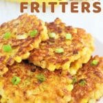 corn fritters on a plate with a text overlay that says now cook this easy cheesy corn fritters