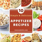 collage of 10 appetizer photos with a text overlay that says 10 simple and delicious appetizer recipes, nowcookthis.com