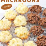 coconut macaroons on a wire rack with a text overlay that says now cook this quick and easy coconut macaroons 2 ways