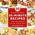 collage of 10 recipe photos with a text overlay that says 10 quick and easy 30-minute recipes that get dinner on the table fast, nowcookthis.com