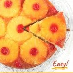 pineapple upside-down cake on a plate with a piece being take out with text overlays that says now cook this, easy, pineapple upside down cake