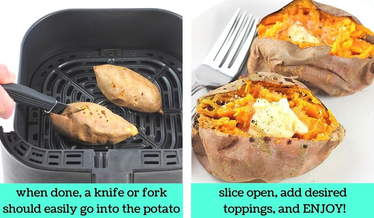two images, one of two sweet potatoes in an air fryer basked with a knife being inserted into one with text that says when done, a knife or fork should easily go into the potato, the other of two baked sweet potatoes cut open and topped with butter with text that says slice open, add desired toppings, and enjoy