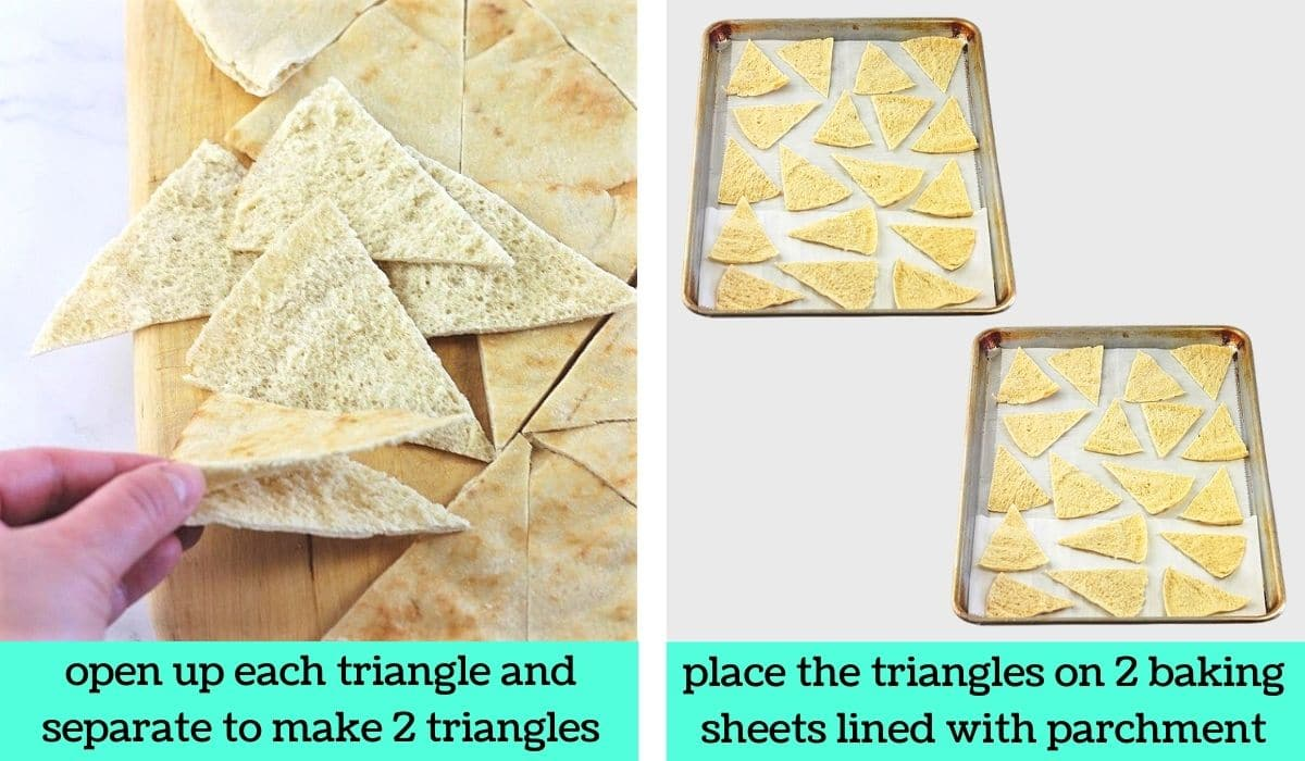 two images, one of a hand opening up a pita triangle with text that says open up each triangle and separate to make 2 triangles, the other of two baking sheets full of pita triangles with text that says place the triangles on 2 baking sheets lined with parchment