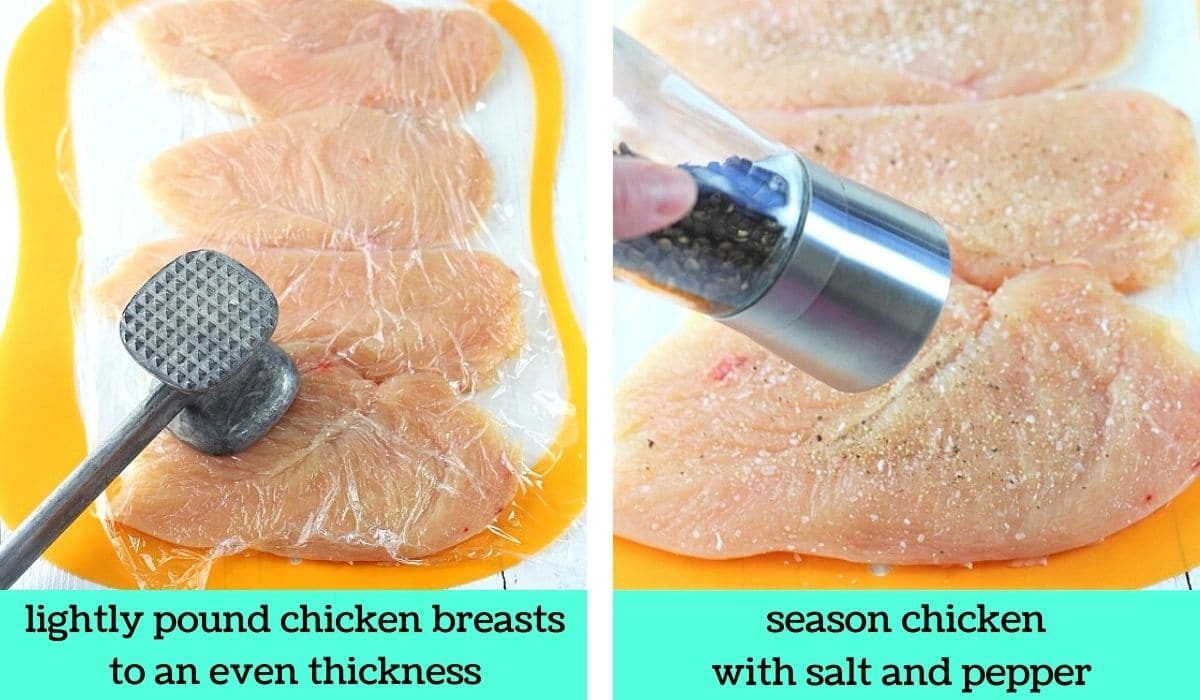 two images, one of chicken breasts being pounded with a meat mallet with text that says lightly pound chicken breasts to an even thickness, the other of the chicken being seasoned with text that says season chicken with salt and pepper