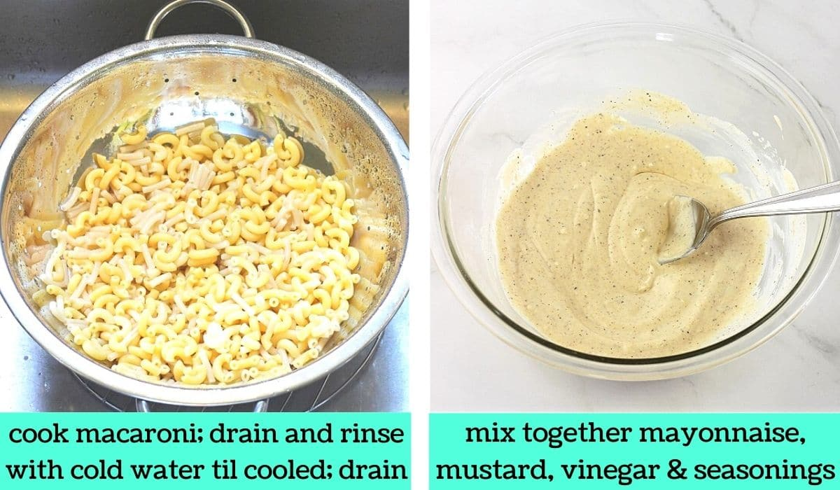 two images, one of cooked macaroni in a colander with text that says cook macaroni, drain and rinse with cold water til cooled, drain, the other of a bowl of the dressing for the salad with a spoon in it with text that says mix together mayonnaise, mustard, vinegar, and seasonings
