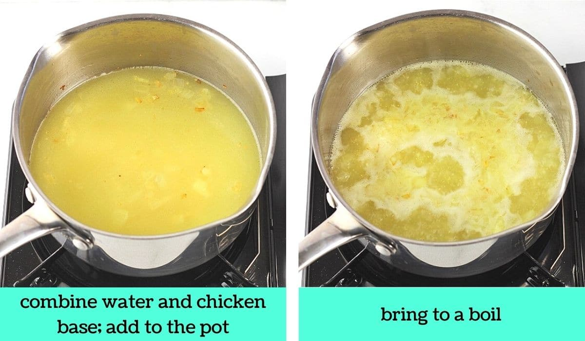 two images, one of the pot with broth added to it with text that says combine water and chicken base, add to the pot, the other of the broth boiling with text that says bring to a boil