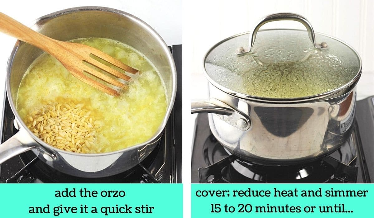 two images, one of orzo added to the pot with text that says add the orzo and give it a quick stir, the other of the pot covered with a lid with text that says cover, reduce heat and simmer 15 to 20 minutes or until...