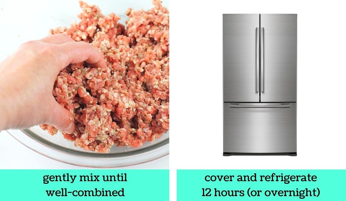 two images, one of a hand mixing the meat mixture with text that says gently mix until well-combined, the other of a refrigerator with text that says cover and refrigerate 12 hours (or overnight)