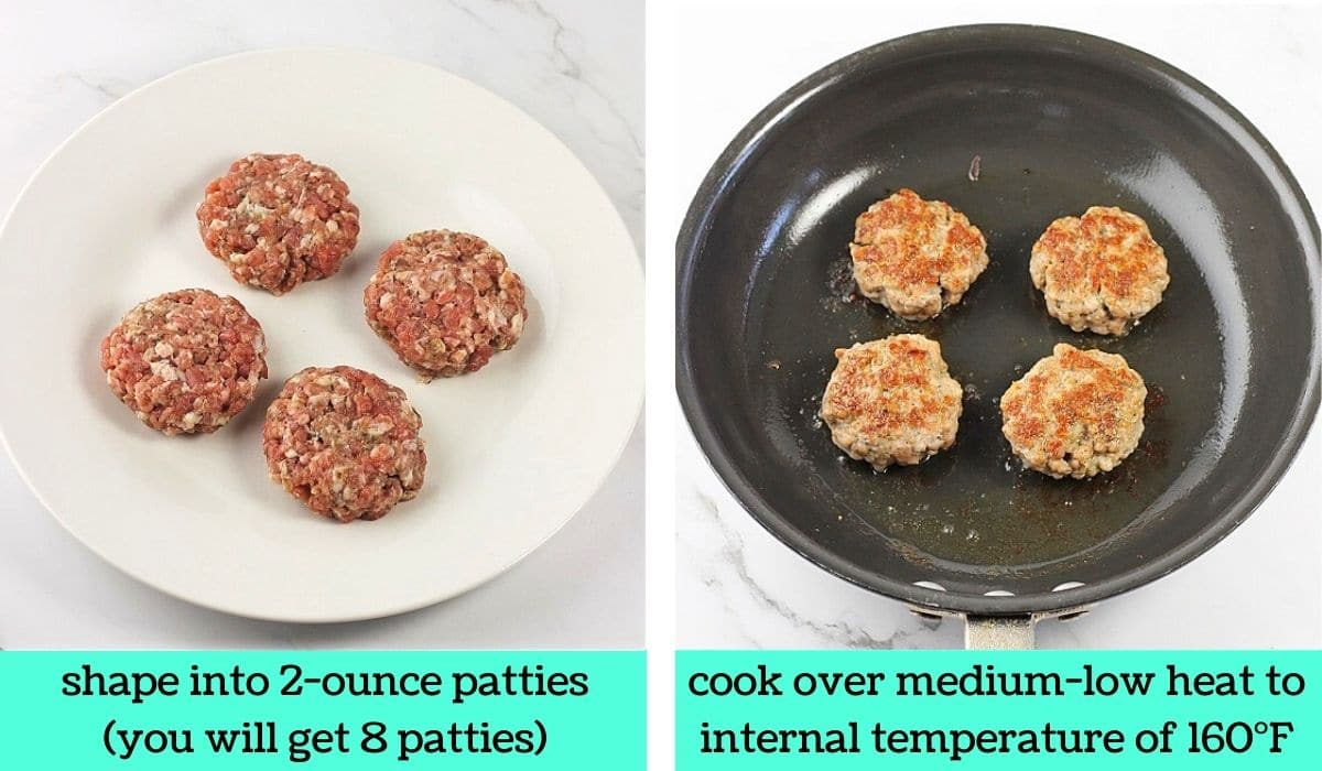two images, one of 4 raw sausage patties on a white plate with text that says shape into 2-ounce patties, you will get 8 patties, the other of the patties being cooked in a frying pan with text that says cook over medium-low-heat to internal temperature of 160 degrees Fahrenheit