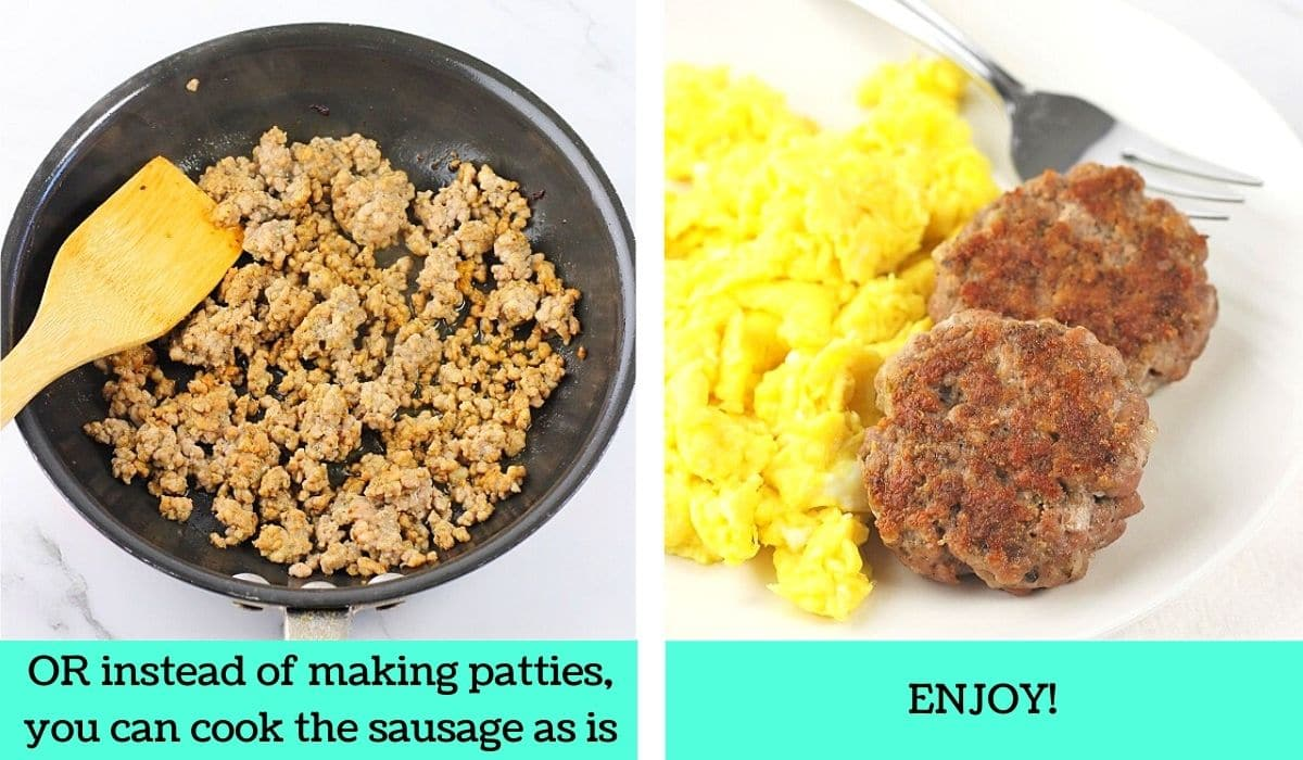 two images, one of sausage crumbles being cooked in a frying pan with text that says or instead of making patties, you can cook the sausage as is, the other of two homemade breakfast sausage patties on a white plate with scrambled eggs and a fork with text that says enjoy
