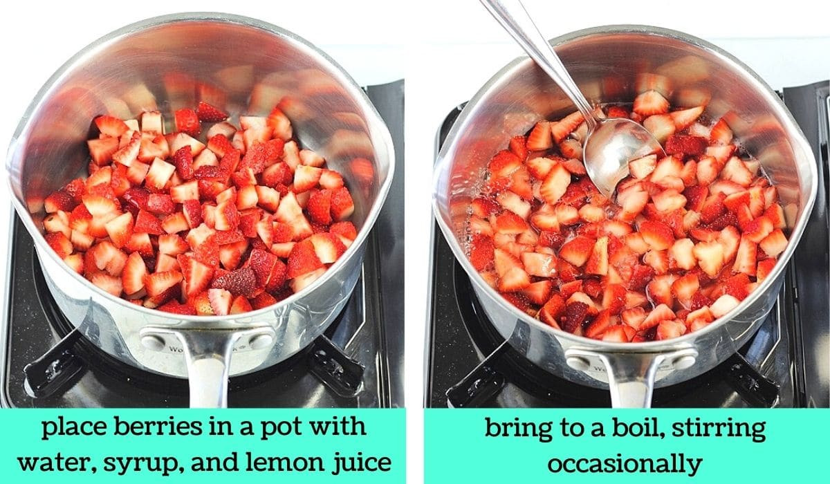 two images, one of the cut strawberries in a pot on a stove with text that says place berries in a pot with water, syrup, and lemon juice, the other of the berries coming to a boil on the stove with text that says bring to a boil, stirring occasionally