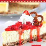 slice of cheesecake with strawberry sauce on a white plate with text overlays that say now cook this, strawberry pretzel cheesecake, get the recipe