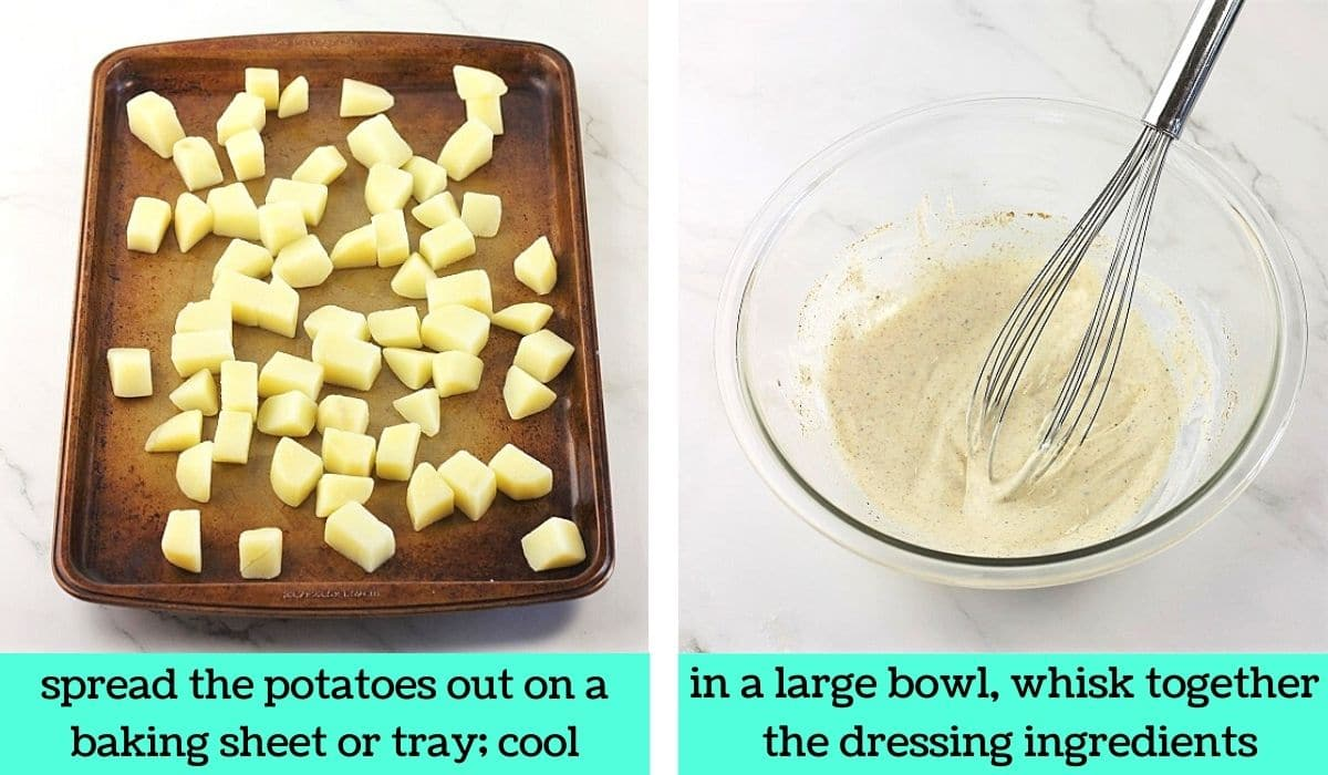 two images, one of the cooked potatoes on a baking sheet with text that says spread the potatoes out on a baking sheet or tray, cool, the other of the potato salad dressing in a bowl with a whisk with text that says in a large bowl, whisk together the dressing ingredients