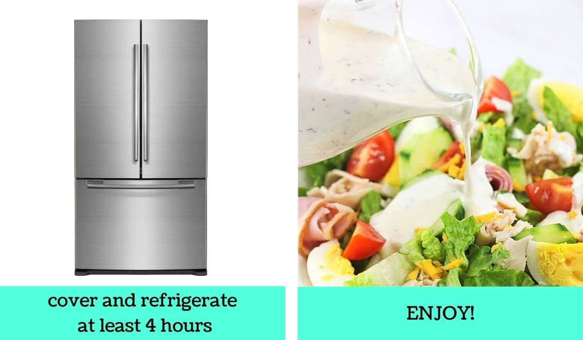two images, one of a refrigerator with text that says cover and refrigerate at least 4 hours, the other of the ranch dressing being poured over a salad with text that says enjoy