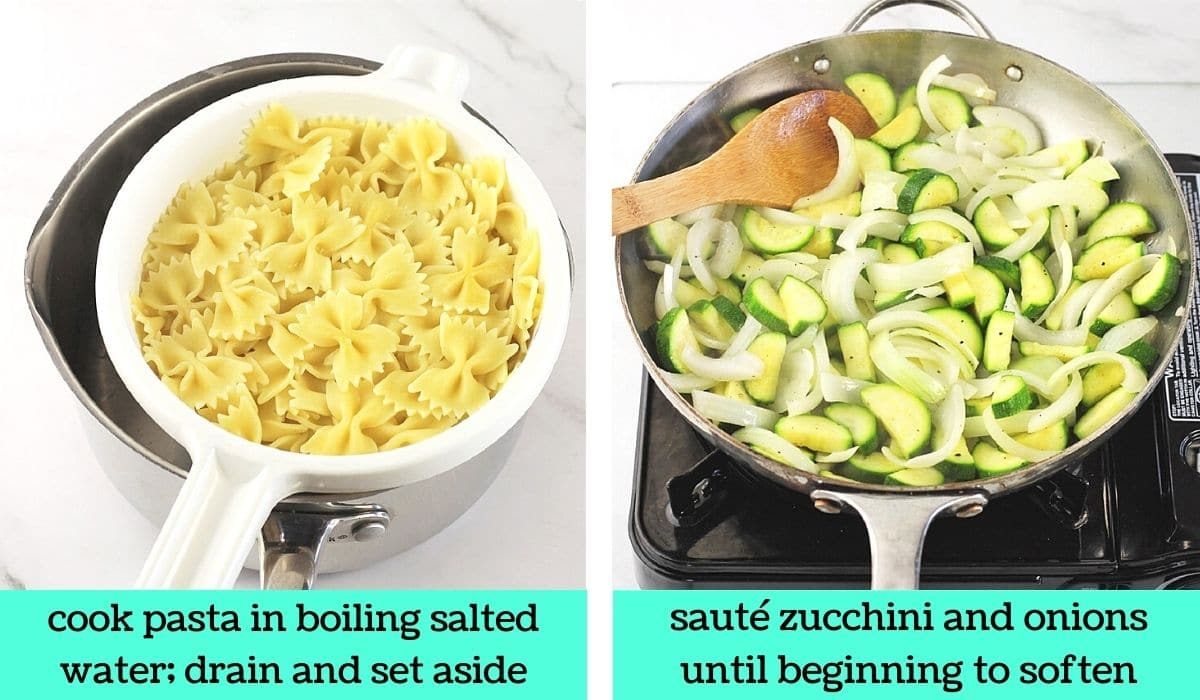 two images, one of farfalle in a colander with text that says cook pasta in boiling salted water, drain and set aside, the other of zucchini and onions in a pan on the stove with text that says sauté zucchini and onions until beginning to soften