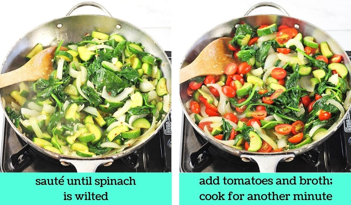 two images, one of the pan of zucchini, onions and wilted spinach with text that says sauté until spinach is wilted, the other the pan with tomatoes and broth added with text that says add tomatoes and broth, cook for another minute
