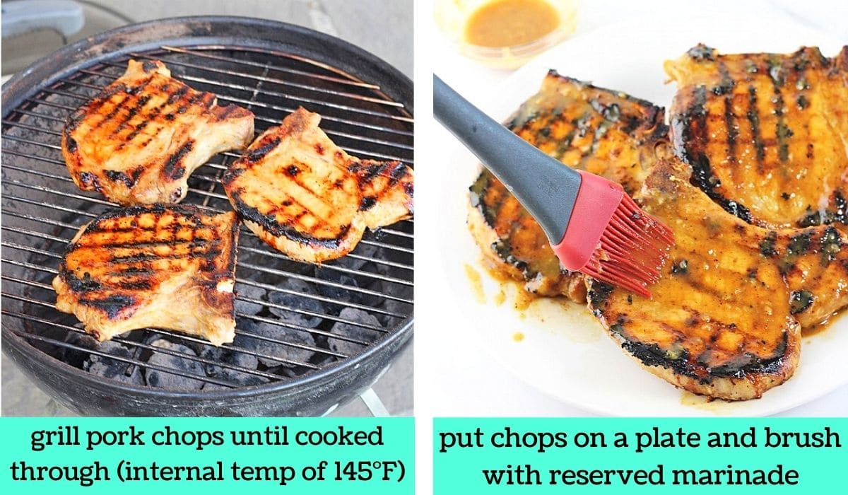 two images, one of pork chops being cooked on the grill with text that says grill pork chops until cooked through, internal temp of 145 degrees Fahrenheit, the other of the cooked pork chops on a plate being brushed with the extra marinade with text that says put chops on a plate and brush with reserved marinade