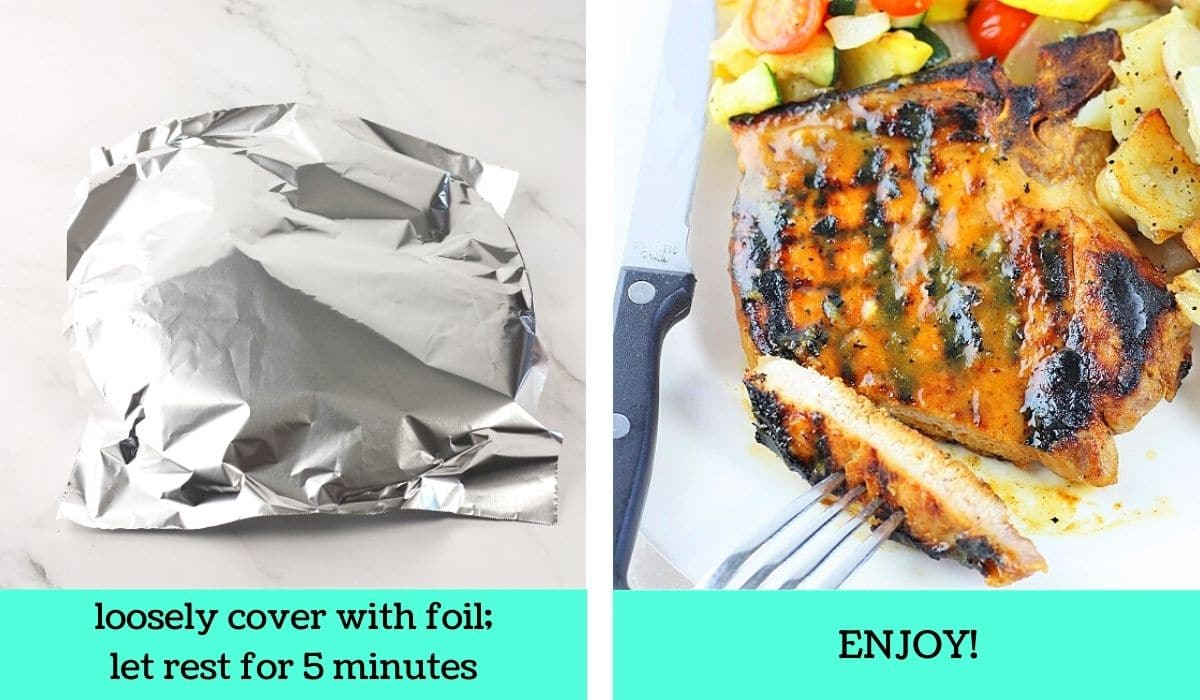 two images, one of the plate of pork chops covered with foil with text that says loosely cover with foil, let rest for 5 minutes, the other of one of the grilled pork chops on a plate with veggies and potatoes with a slice of the pork chop on a fork with text that says enjoy