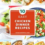 collage of chicken recipes with text overlays that say 10 easy chicken dinner recipes, nowcookthis.com