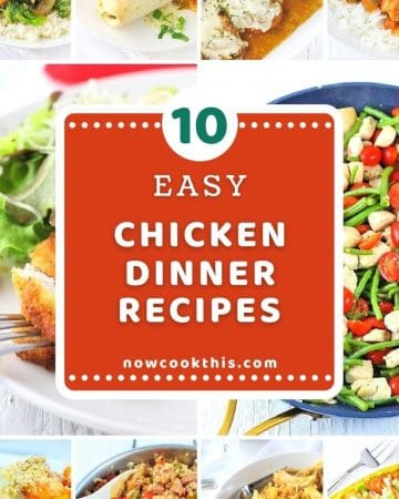 collage of 10 chicken dishes with text overlays that say 10 easy chicken dinner recipes, nowcookthis.com