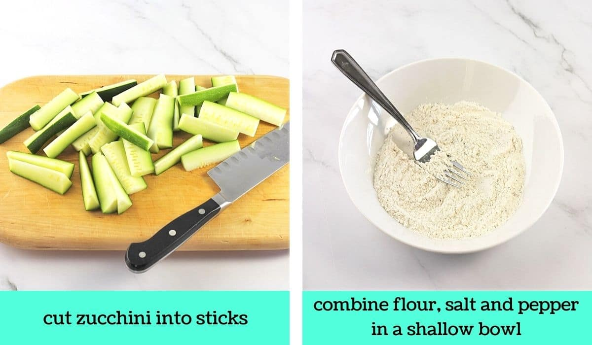 two images, one of cut zucchini sticks with a knife on a cutting board with text that says cut zucchini into sticks, the other of a bowl of flour with a fork with text that says combine flour, salt and pepper in a shallow bowl