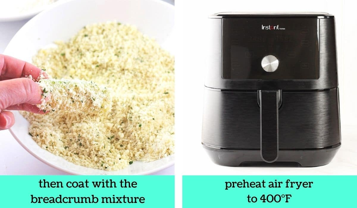 two images, one of a zucchini stick coated in bread crumbs with text that says then coat with the breadcrumb mixture, the other of an air fryer with text that says preheat air fryer to 400 degrees Fahrenheit