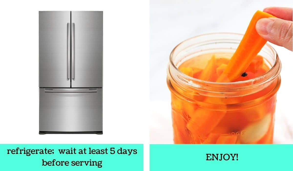 two images, one of a refrigerator with text that says refrigerate, wait at least 5 days before serving, the other of a carrot stick being pulled out of a jar with text that says enjoy