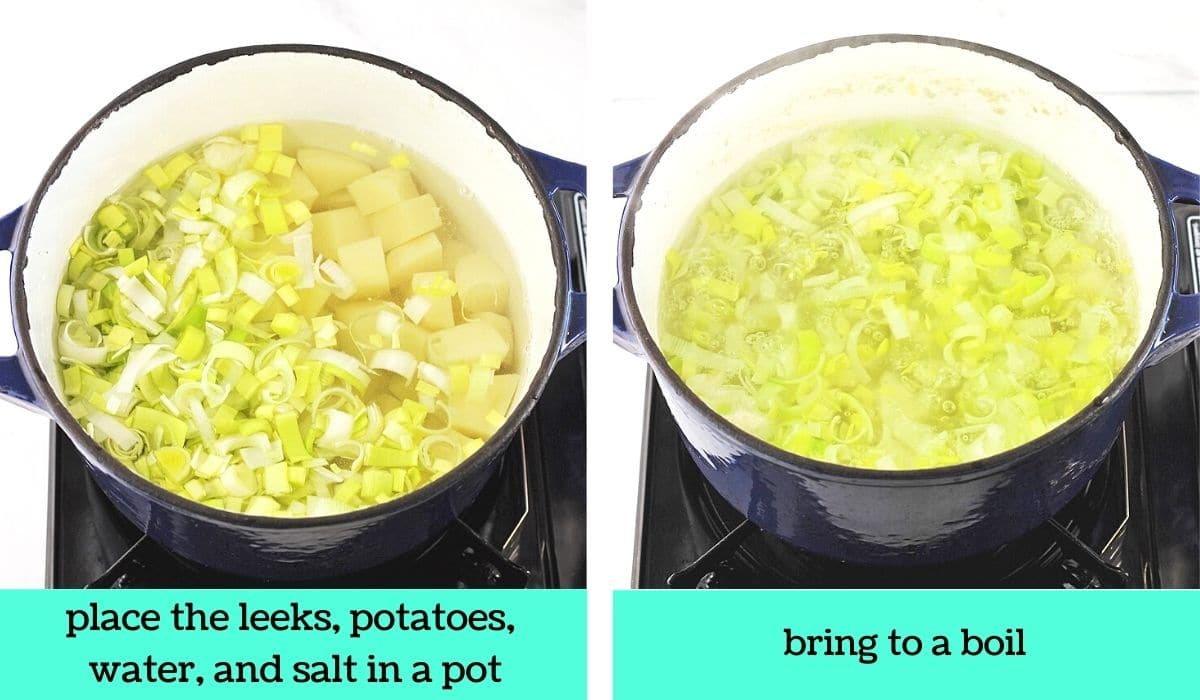 two images, one of leeks, potatoes and water in a pot on the stove with text that says place the leeks, potatoes, water, and salt in a pot, the other of the pot at a boil with text that says bring to a boil