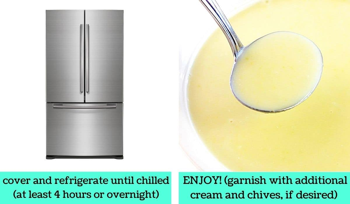 two images, one of a refrigerator with text that says cover and refrigerate until chilled, at least 4 hours or overnight, the other of the finished soup in a bowl with a ladle full of soup being taken out with text that says enjoy garnish with additional cream and chives if desired