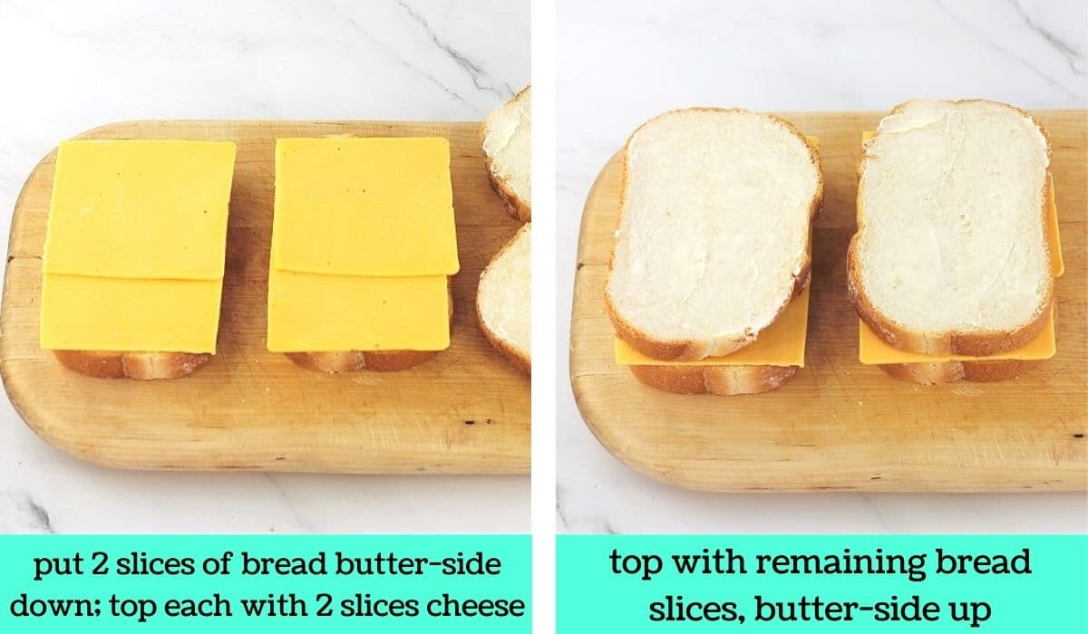 2 images; one of 2 slices of bread on a cutting board each topped with 2 slices of cheese with text that says put 2 slices of bread buttered-side down, top each with 2 slices cheese; the other of 2 assembled sandwiches on a cutting board with text that says top with remaining bread slices, butter-side up