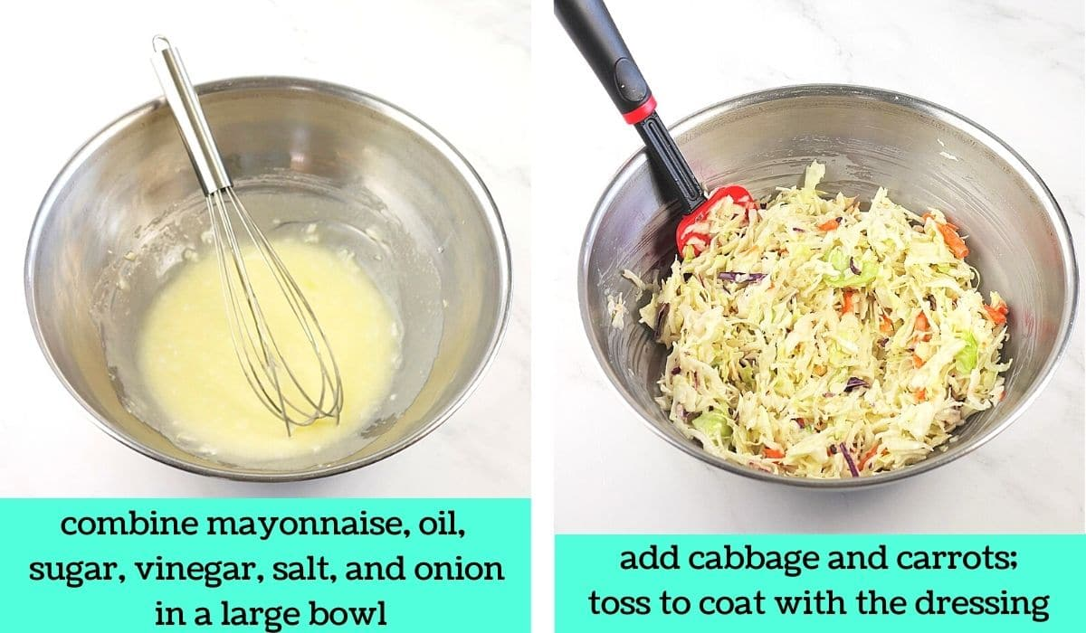 2 images; one of coleslaw dressing in a bowl with a whisk with text that says combine mayonnaise, oil, sugar, vinegar, salt, and onion in a large bowl; the other of a bowl of cabbage, carrots, and dressing with a spatula with text that says add cabbage and carrots, toss to coat with the dressing