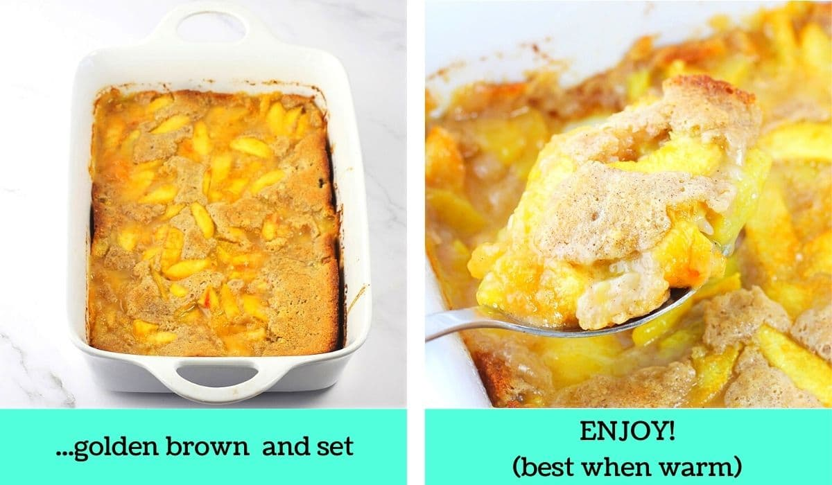 2 images; one of the finished cobbler in the baking dish with text that says golden brown and set; the other of a spoonful of cobber being taken out of the dish with text that says enjoy, best when warm