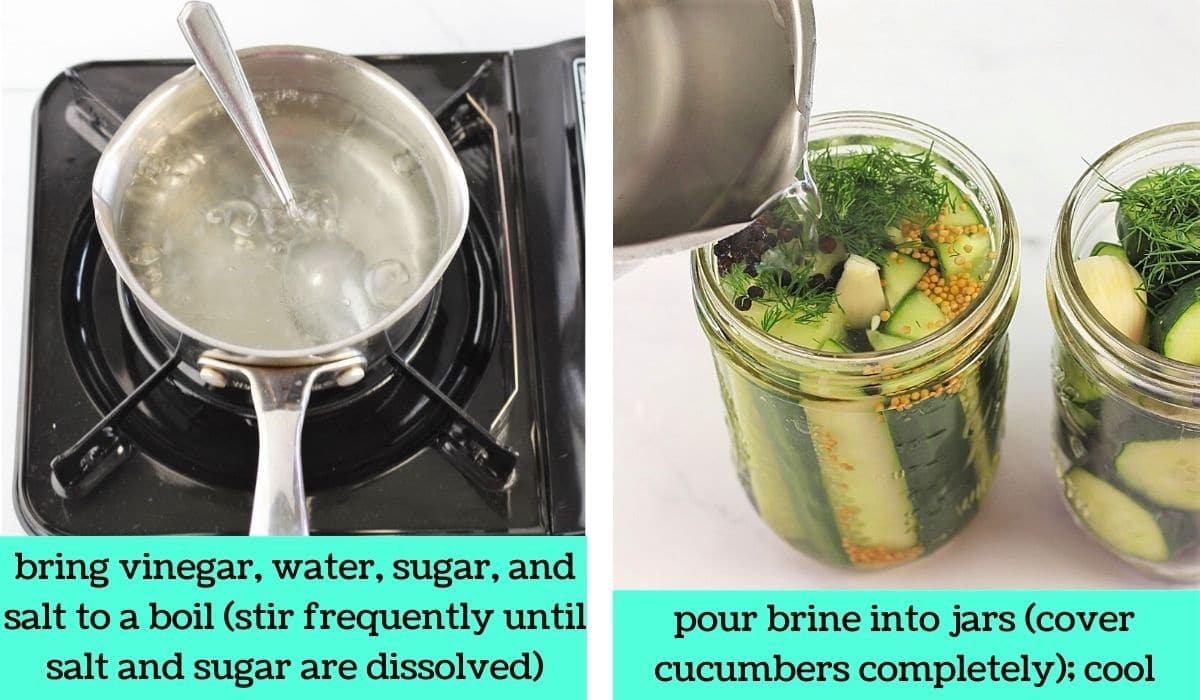 2 images; one of brine in a pot with a spoon on the stove with text that says bring vinegar, water, sugar, and salt to a boil, stir frequently until salt and sugar are dissolved; the other of the brine being poured into the jars with text that says pour brine into jars, cover cucumbers completely, cool