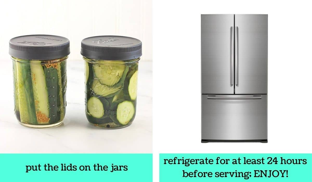 2 images; one of two jars of pickles with lids with text that says put the lids on the jars; the other of a refrigerator with text that says refrigerate for at least 24 hours before serving, enjoy