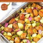 sausage and vegetables in a roasting pan with text overlays that say now cook this, one-pan sausage, pepper, onion and potato bake, and get the recipe