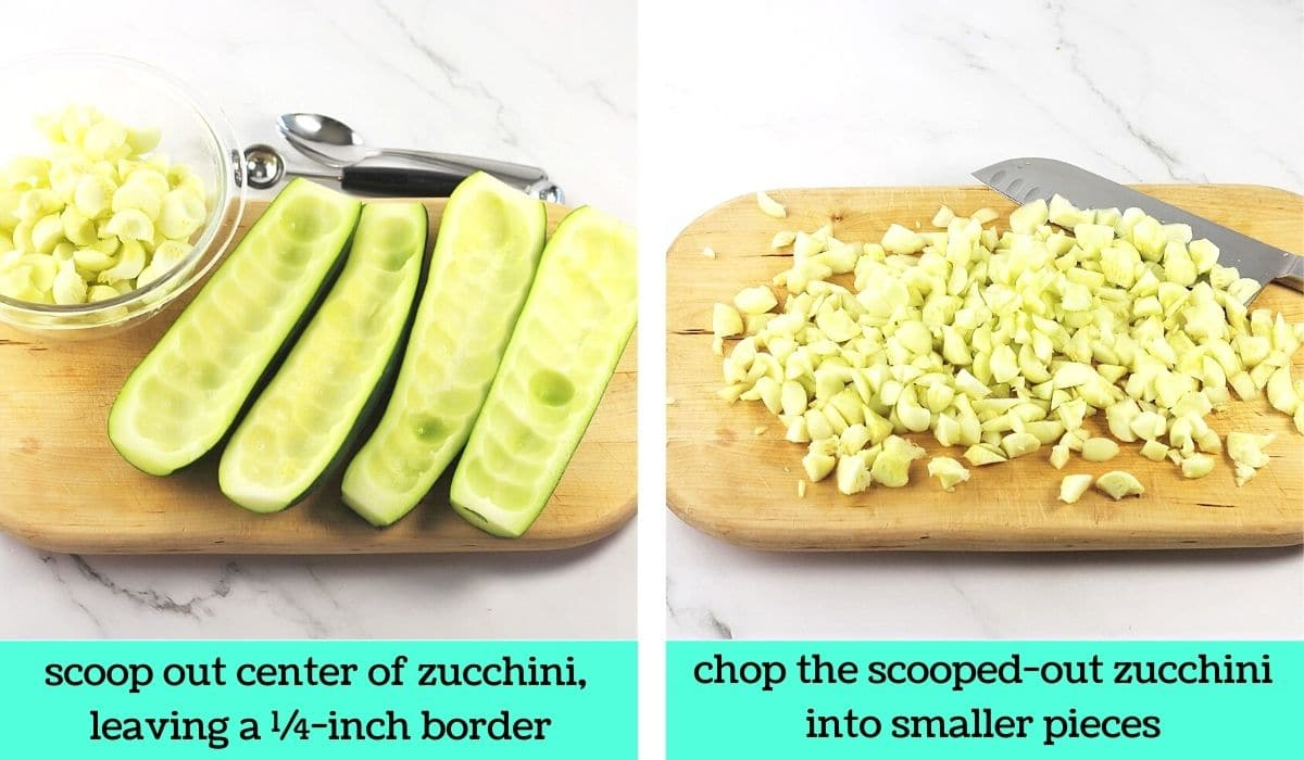 two images; one of the zucchini halves on a cutting board with the centers scooped out and in a bowl with a melon baller and a spoon on the side with text that says scoop out center of zucchini leaving a quarter-inch border; the other of chopped zucchini on a cutting board with a knife with text that says chop the scooped-out zucchini into smaller pieces