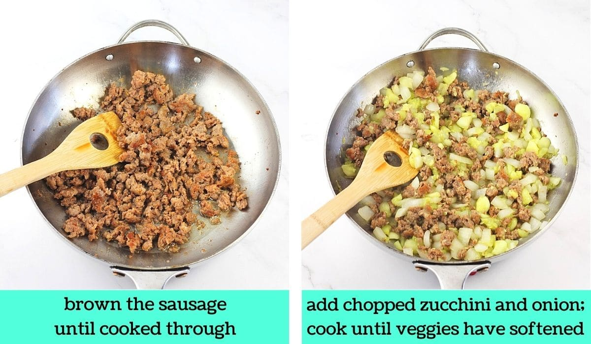 two images; one of browned sausage in a pan with a wooden spoon with text that says brown the sausage until cooked through; the other of sausage, zucchini and onions in a pan with a wooden spoon with text that says add chopped zucchini and onion, cook until veggies have softened