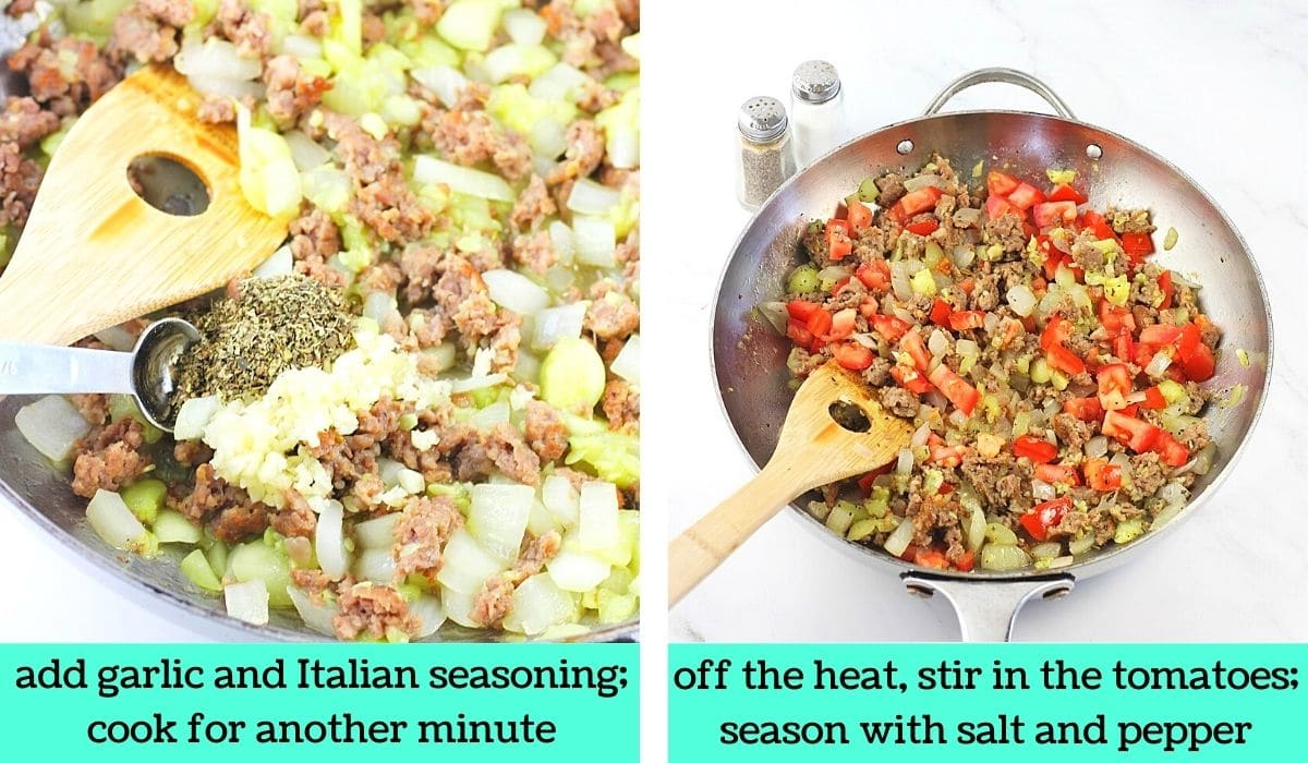 two images; one of garlic and Italian seasoning being added to the pan of sausage and veggies with text that says add garlic and Italian seasoning, cook for another minute; the other of tomatoes added to the sausage mixture in the pan with text that says off the heat, stir in the tomatoes, season with salt and pepper