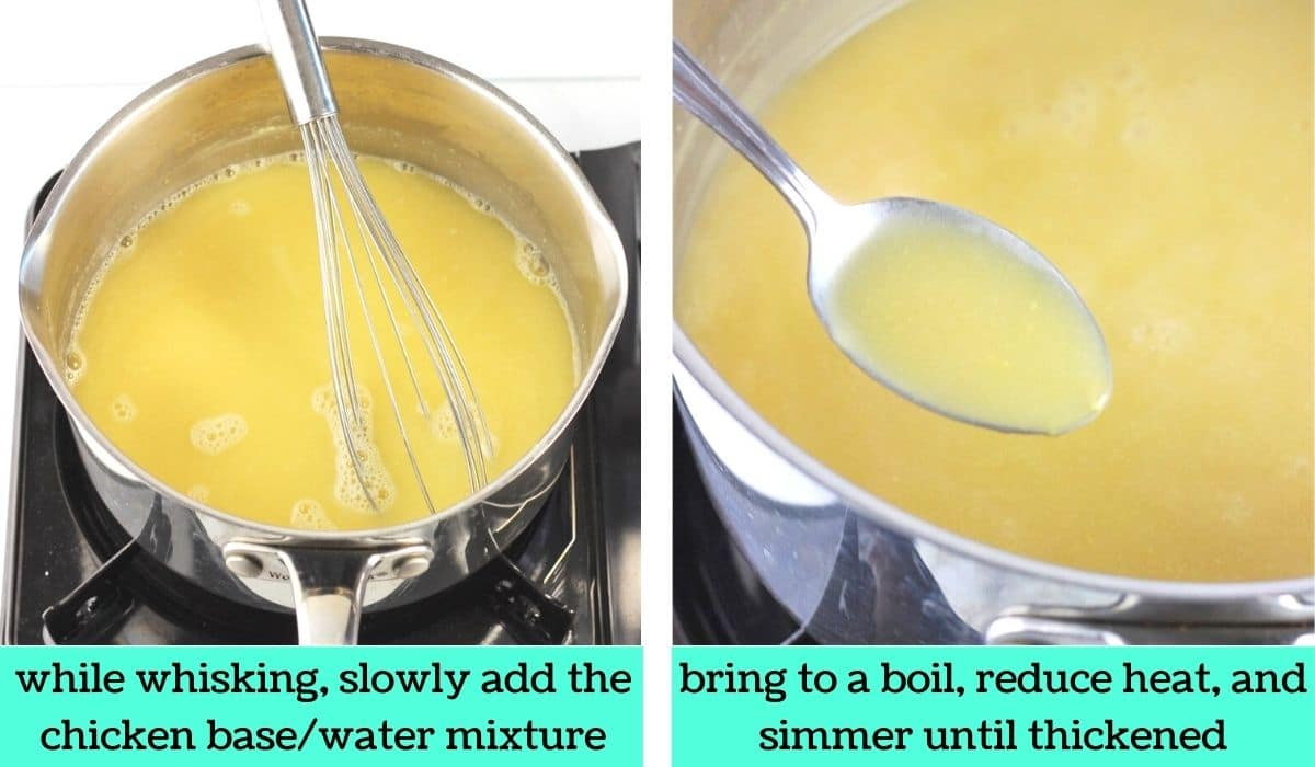 two images; one of broth added to the mixture in the pot with text that says while whisking, slowly add the chicken base/water mixture; the other of the gravy simmering in the pot with a spoonful being taken out with text that says bring to a boil, reduce heat, and simmer until thickened