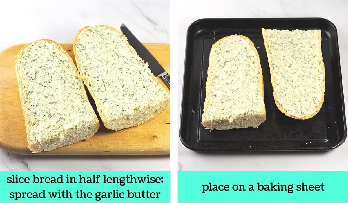 2 images; one of halves of a loaf of bread topped with the butter mixture on a cutting board with a knife with text that says slice bread in half lengthwise, spread with the garlic butter; the other of the bread halves on a baking sheet with text that says place on a baking sheet