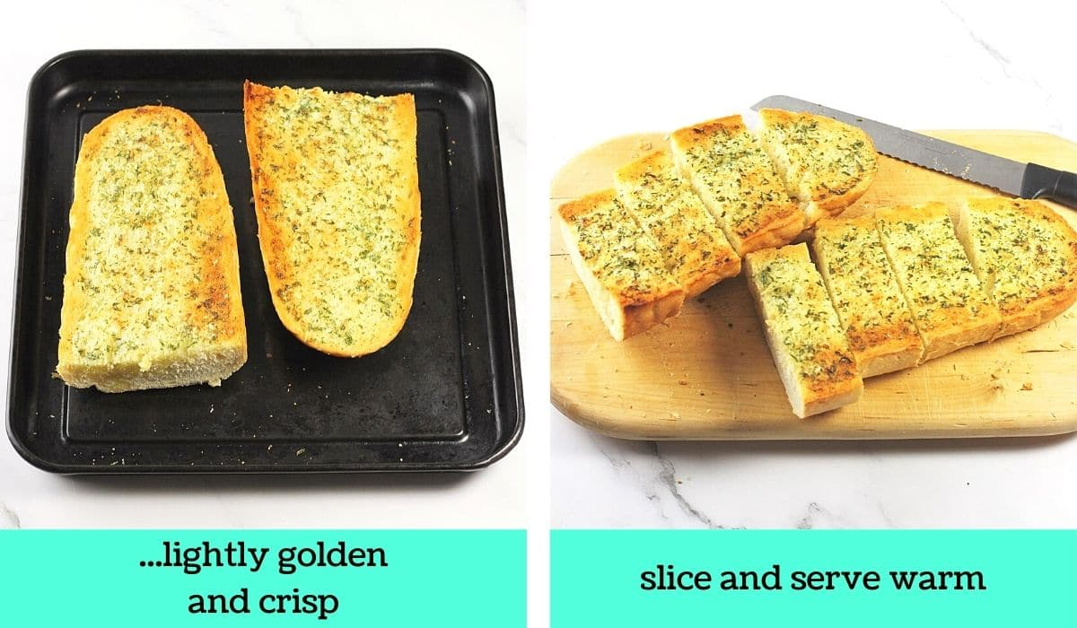 2 images; one of the baked garlic bread on the baking sheet with text that says lightly golden and crisp; the other of the garlic bread sliced into 8 pieces on a cutting board with a knife with text that says slice and serve warm