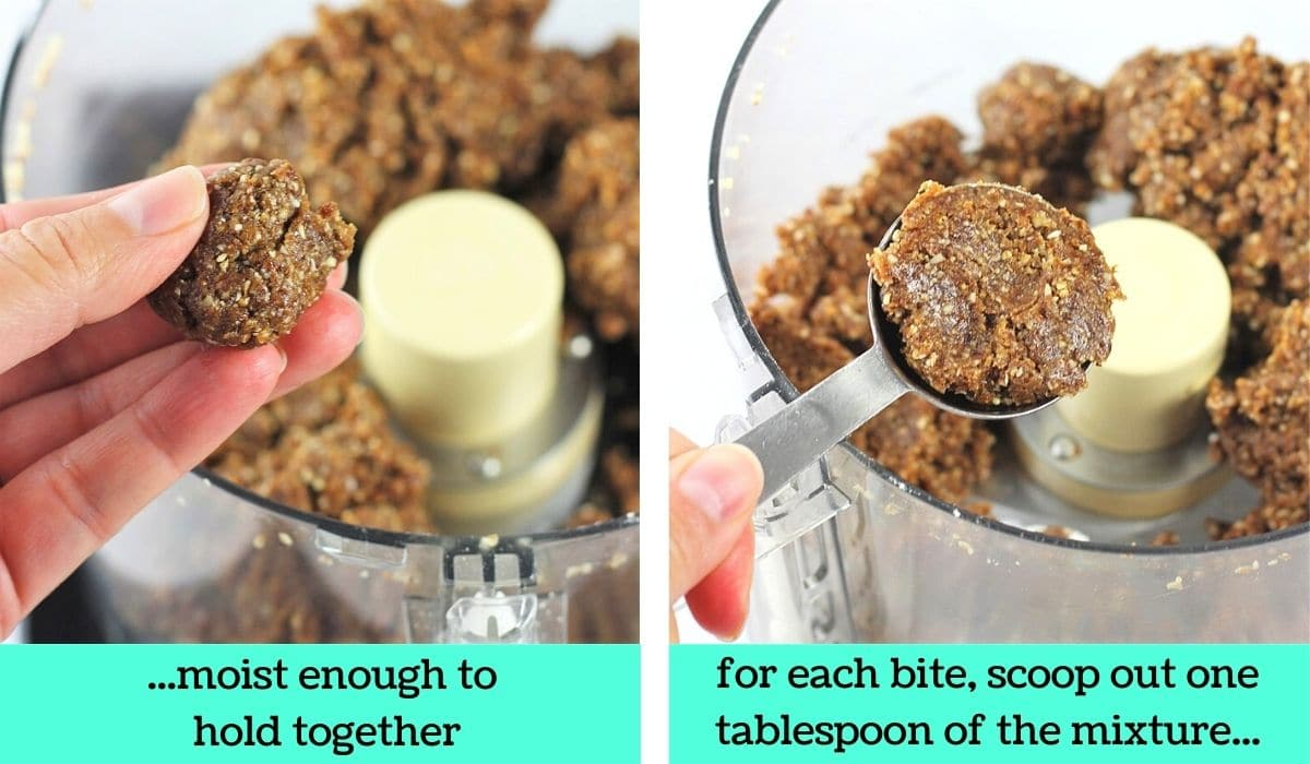2 images; one of a hand holding up a small ball of the oat mixture with text that says moist enough to hold together; the other of a tablespoon of the oat mixture being taken out of the food processor with text that says for each bite, scoop out one tablespoon of the mixture