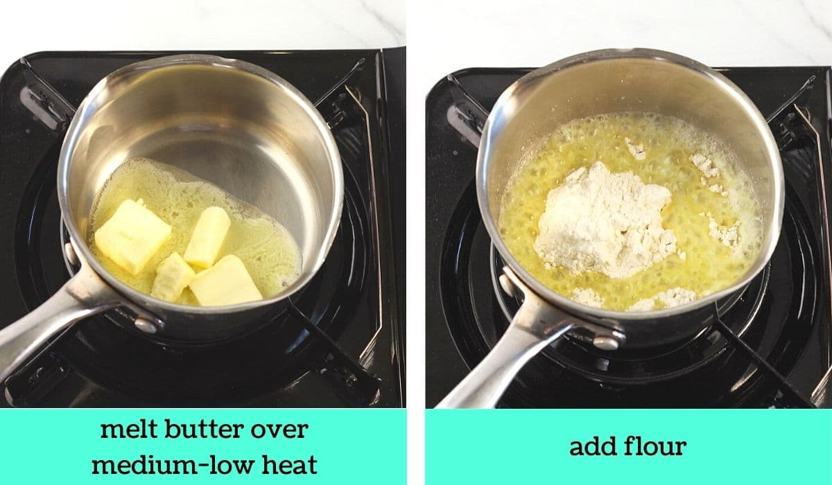 2 images; one of butter melting in a pot with text that says melt butter over medium-low heat; the other of flour added to the pot of melted butter with text that says add flour