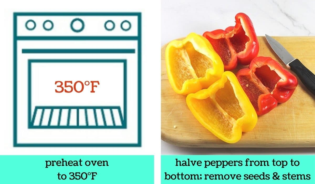 two images; one a graphic of an oven with text that says preheat oven to 350 degrees Fahrenheit; the other of halved bell peppers on a cutting board with a knife with text that says halve peppers from top to bottom, remove seeds and stems
