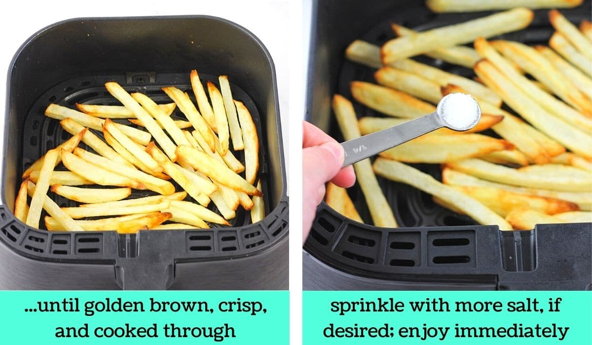 2 images; one of the cooked French fries in the air fryer basket with text that says until golden brown, crisp, and cooked through; the other of a salt being added to the cooked fries with text that says sprinkle with more salt if desired, enjoy immediately