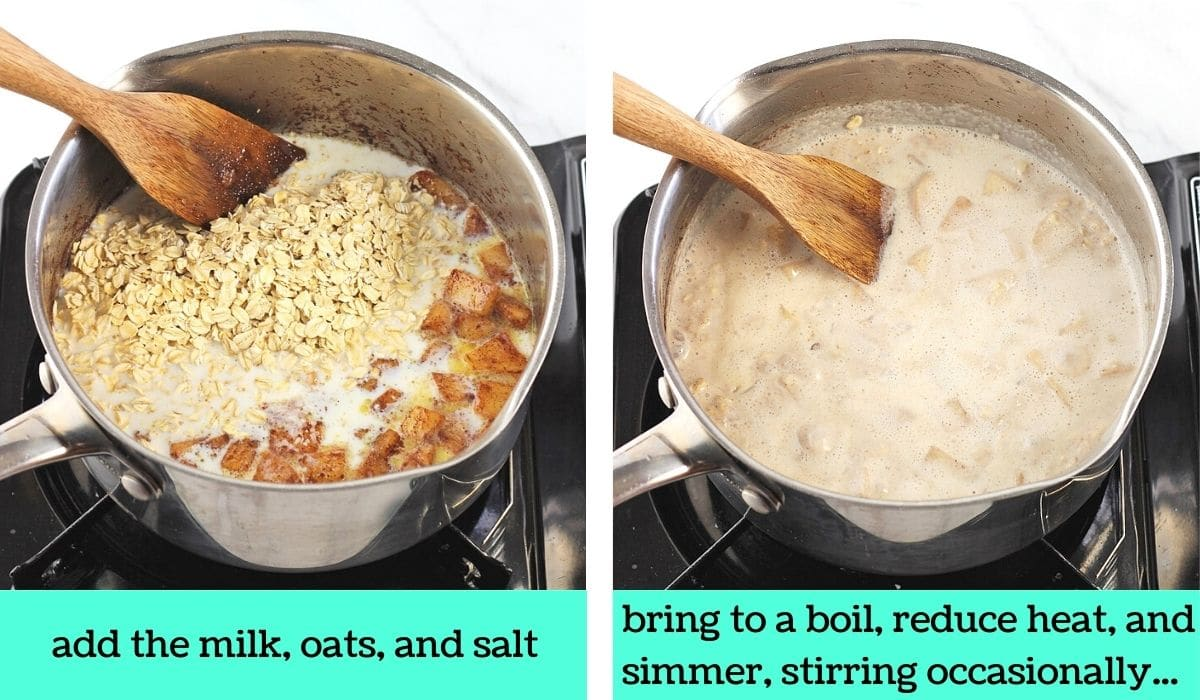 2 images; one of milk and oats added to the pot with the apples with text that says add the milk, oats, and salt; the other of the apple and oat mixture being cooked on the stove with text that says bring to a boil, reduce heat, and simmer, stirring occasionally