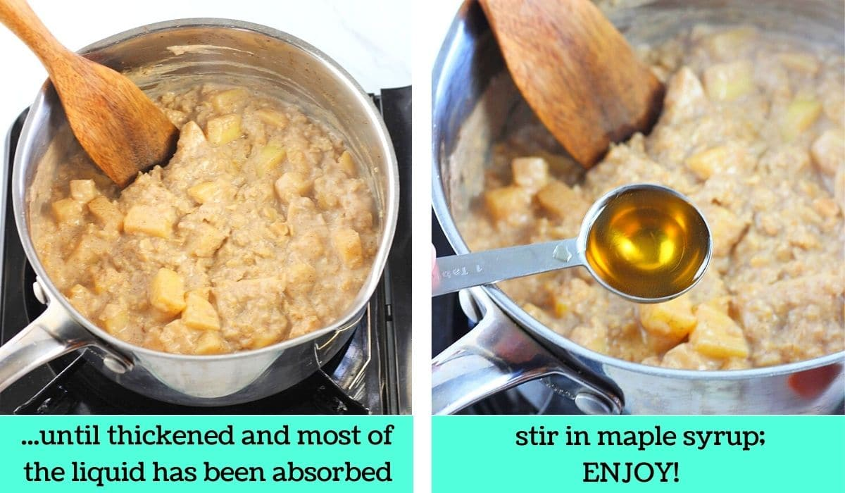 2 images; one of the finished oatmeal in the pot with a wooden spoon with text that says until thickened and most of the liquid has been absorbed; the other of maple syrup being added to the oatmeal with text that says stir in maple syrup, enjoy